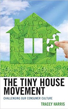 The Tiny House Movement: Challenging Our Consumer Culture book cover