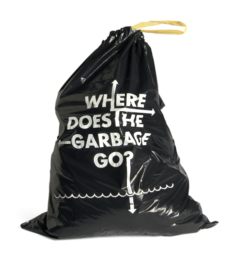 "Black garbage bag with the phrase, ""Where does the garbage go?"""