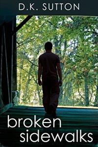 Broken Sidewalks by D.K. Sutton