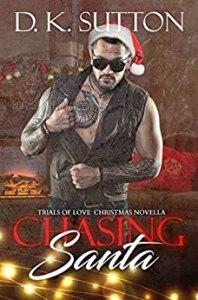 Chasing Santa by D.K. Sutton