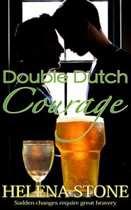 Double Dutch Courage by Helena Stone