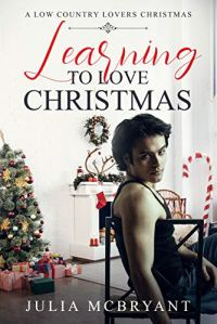 Learning to Love Christmas by Julia McBryant