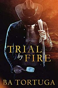 Trial By Fire by BA Tortuga