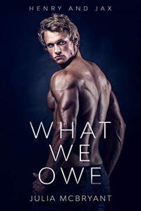 What We Owe by Julia McBryant