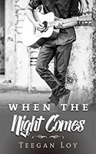 When The Night Comes by Teegan Loy
