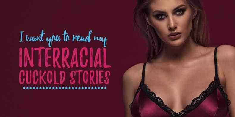 Interracial Cuckold Stories