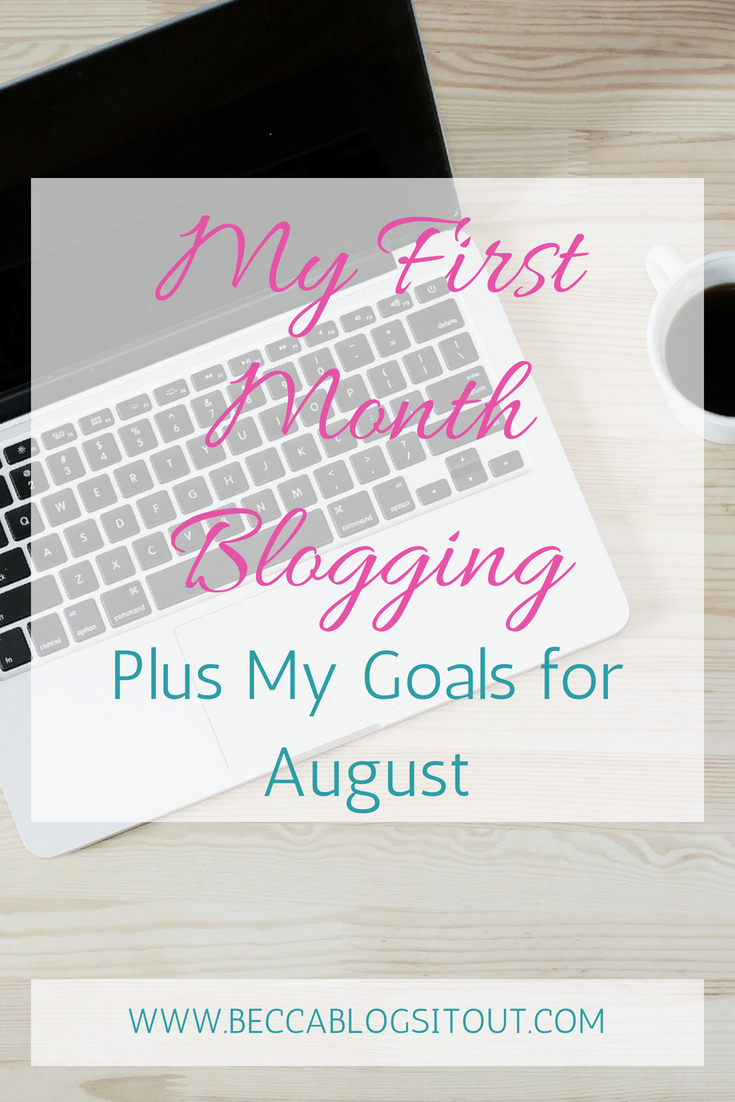 My First Month Blogging Plus Goals for August