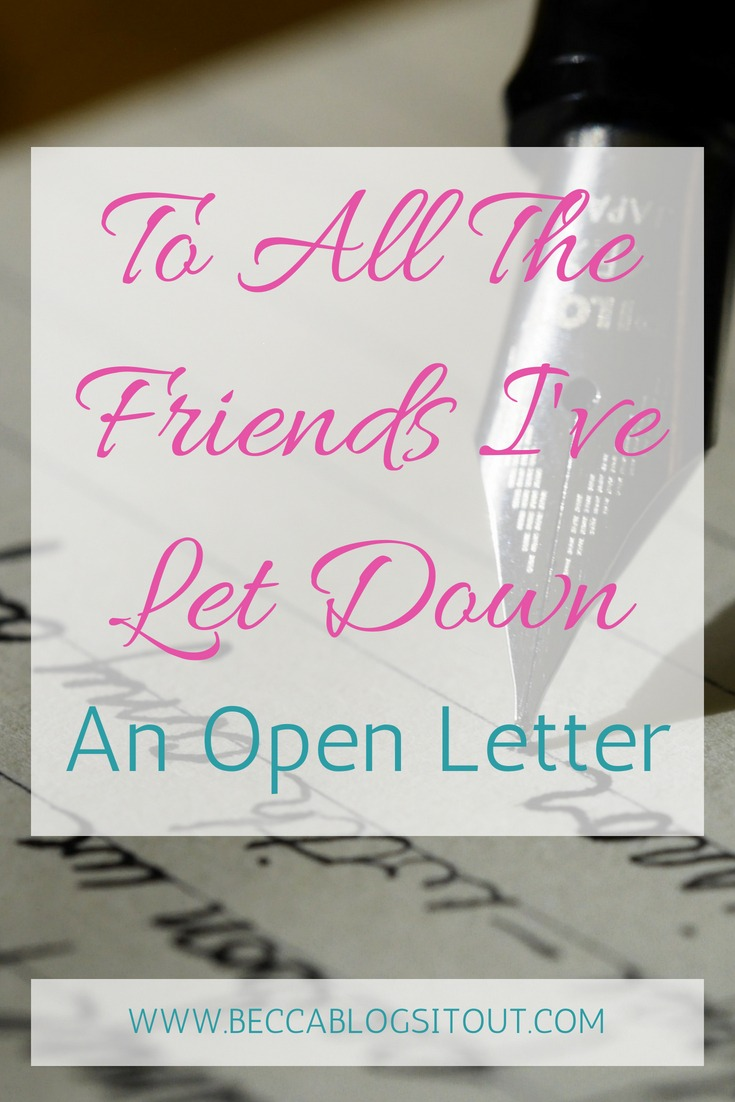 An Open Letter to All The Friends I've Let down