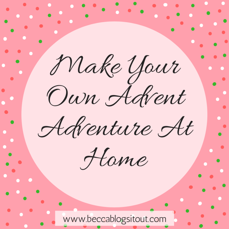 Make Your Own Advent Adventure At Home