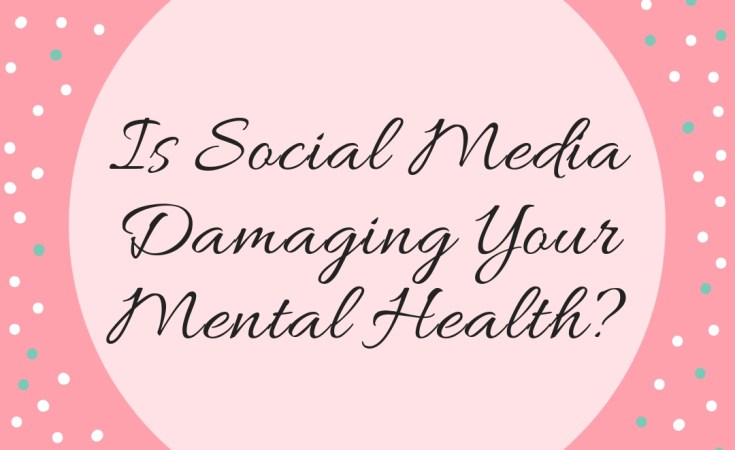 Is Social Media Damaging Your Mental Health?