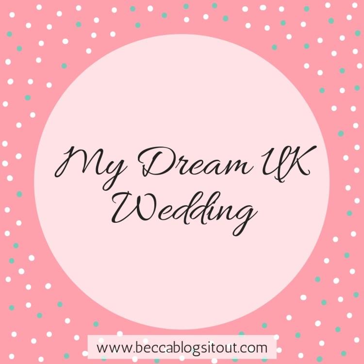 My Dream UK Wedding
