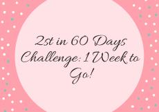2st in 60 Days Challenge: 1 Week to Go
