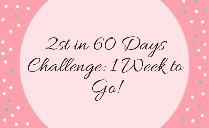 2st in 60 Days Challenge: 1 Week to Go
