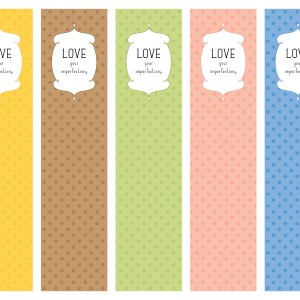 Love Your Imperfections Bookmarks   BeccaBug.com