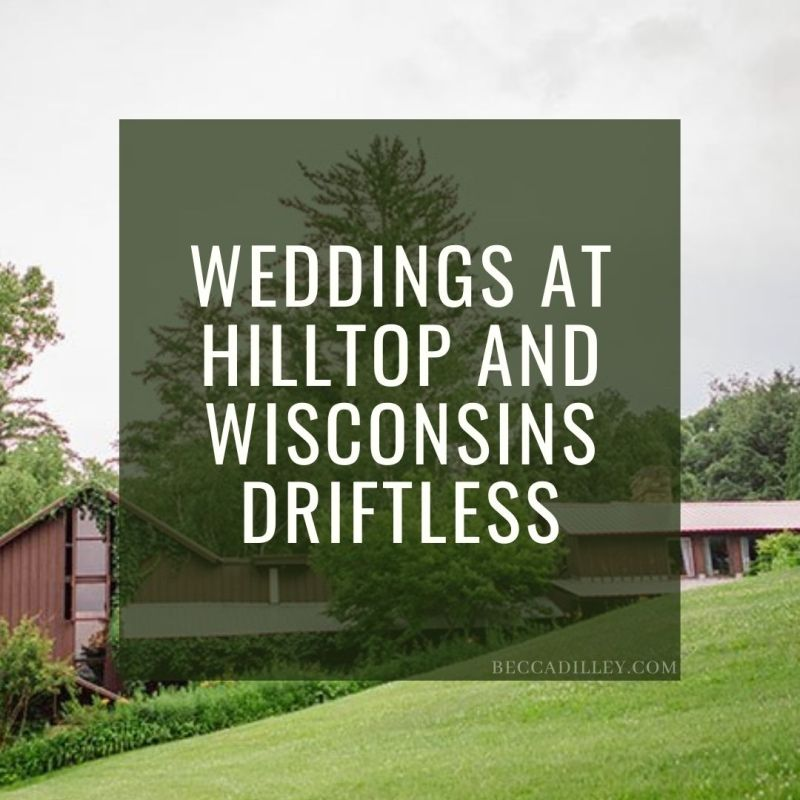 weddings at hilltop and wisconsins driftless
