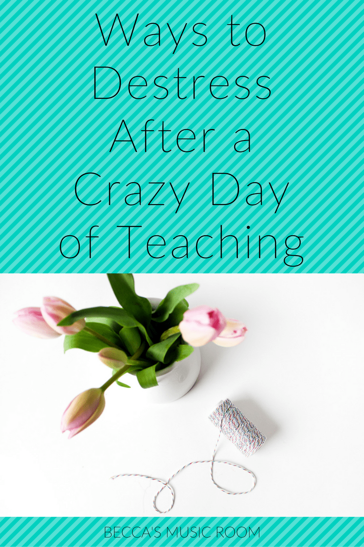 Ways to Destress After a Crazy day of Teaching. Becca's Music Room. Crazy day at school? Full moon? dress down day? Not sure why but the kids have all lost their minds? Read this article for tips on how to forget all of that so that you can have a better teaching day tomorrow