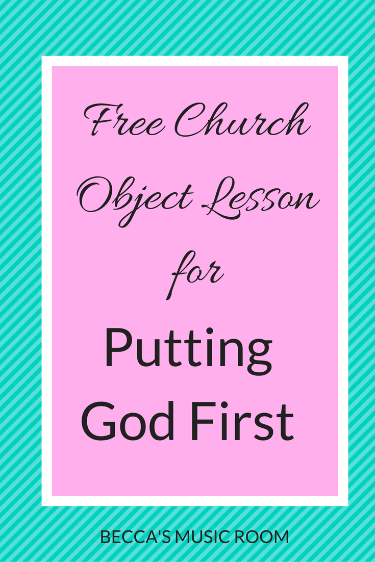 Free Church Object Lesson for Putting God First - Becca's