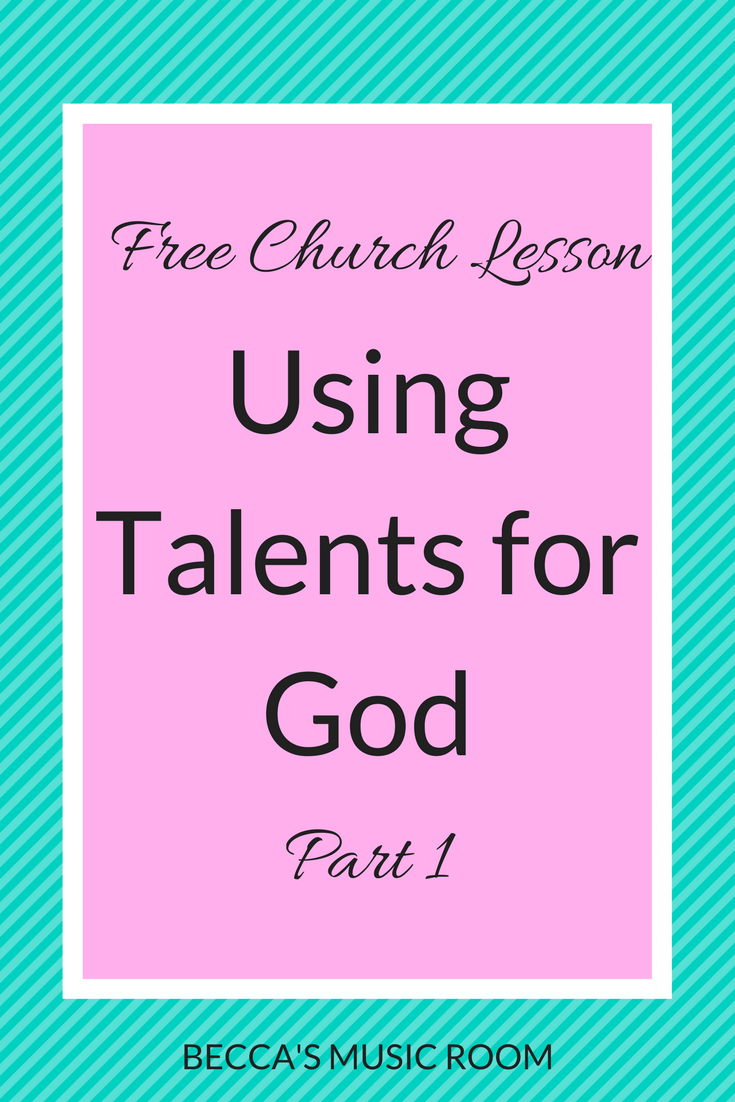 Free Church Lesson: Using Talents for God. Great lesson to teach kids that they can use all of their talents for God! Great for sunday school, children's church, vbs, youth group, even young adult ministry. Becca's Music Room