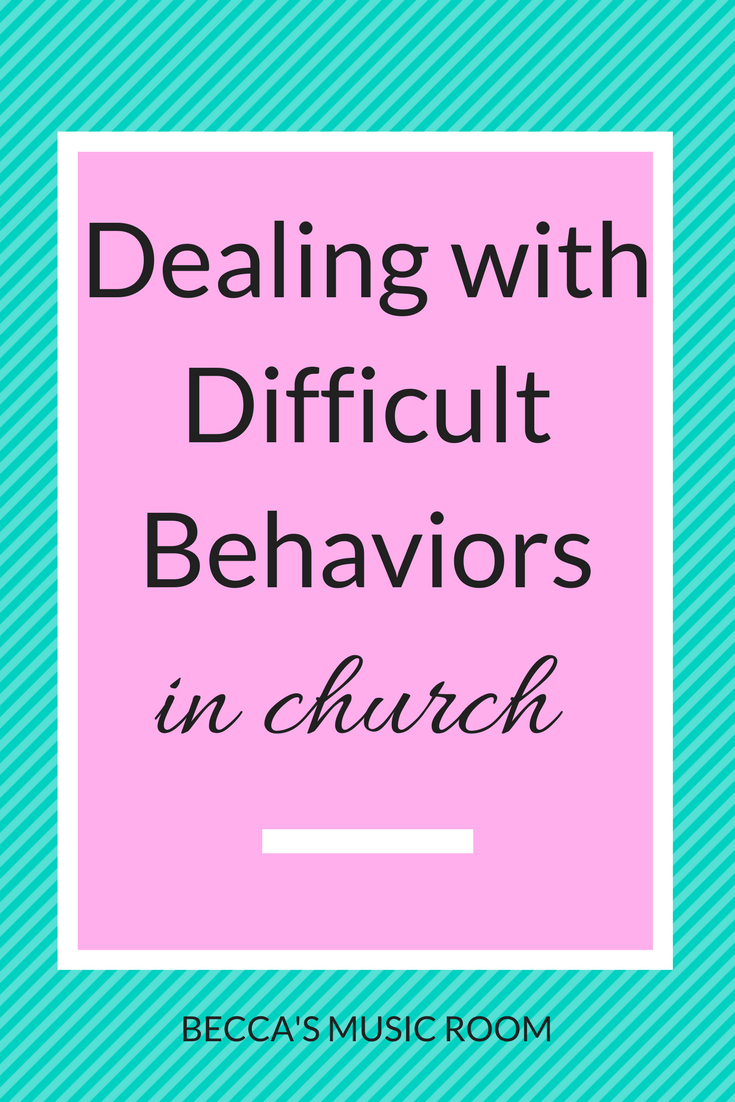 Dealing with Difficult Behaviors in Church. Tips on behavior management for children's church, sunday school, youth group, etc. Becca's Music Room
