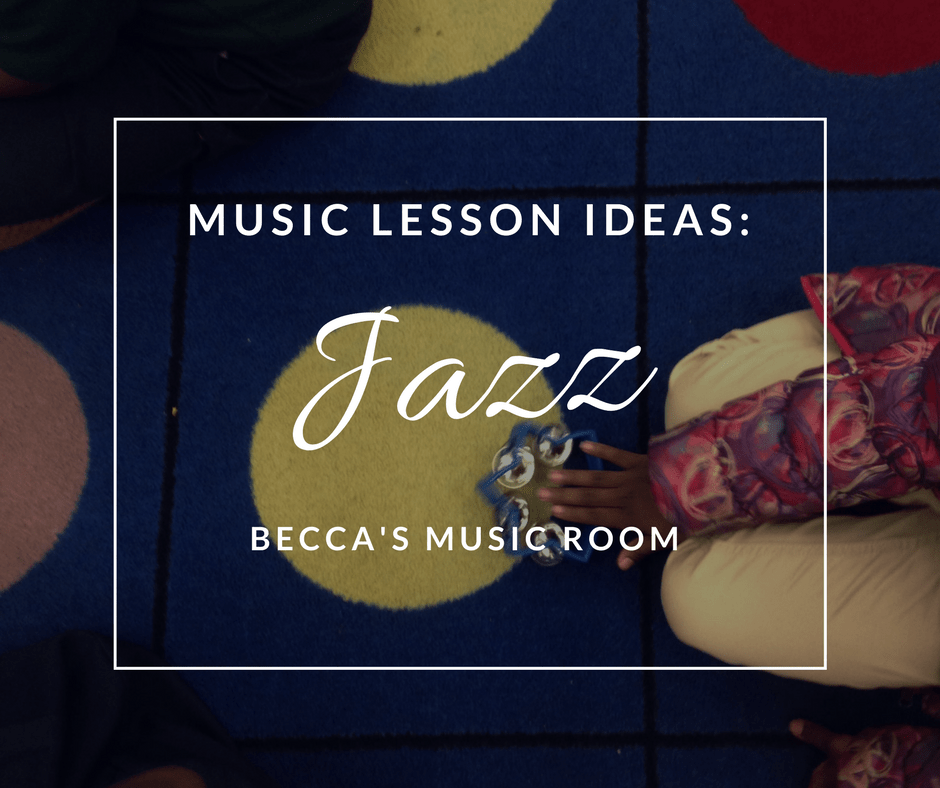 Music Lesson Ideas: Jazz. Free music lessons to help teach jazz in elementary music. Great for Black History Month or Jazz month. Becca's Music Room.