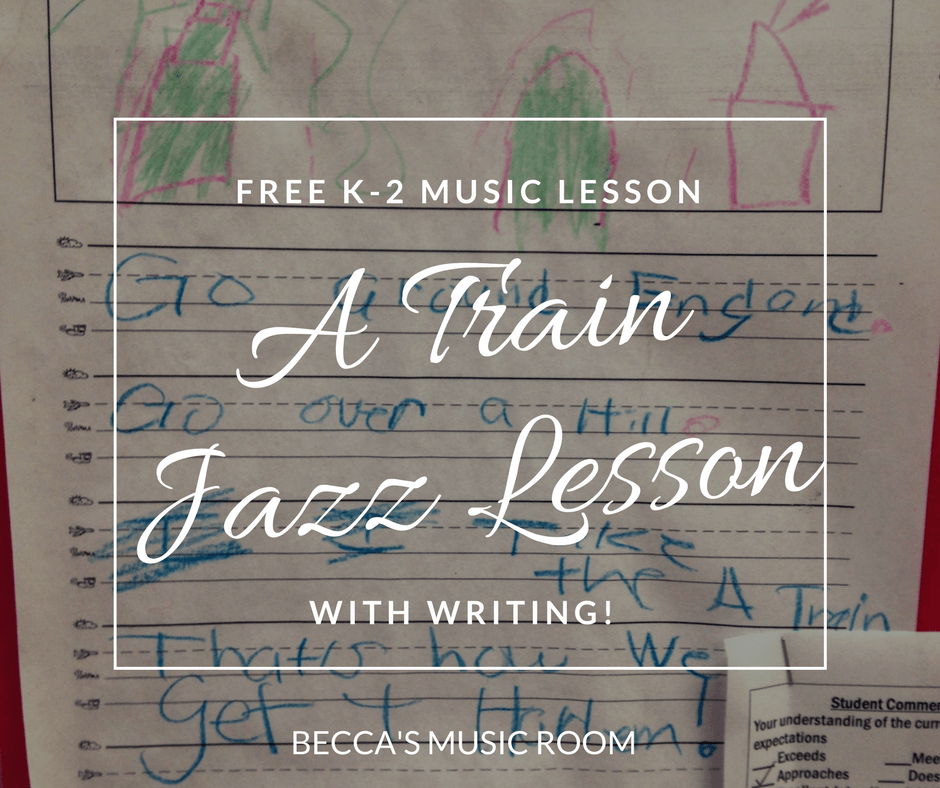 Free K-2 Music Lesson: A Train Jazz Lesson. This lesson uses the Ella Fitzgerald and has a writing component! Becca's Music Room