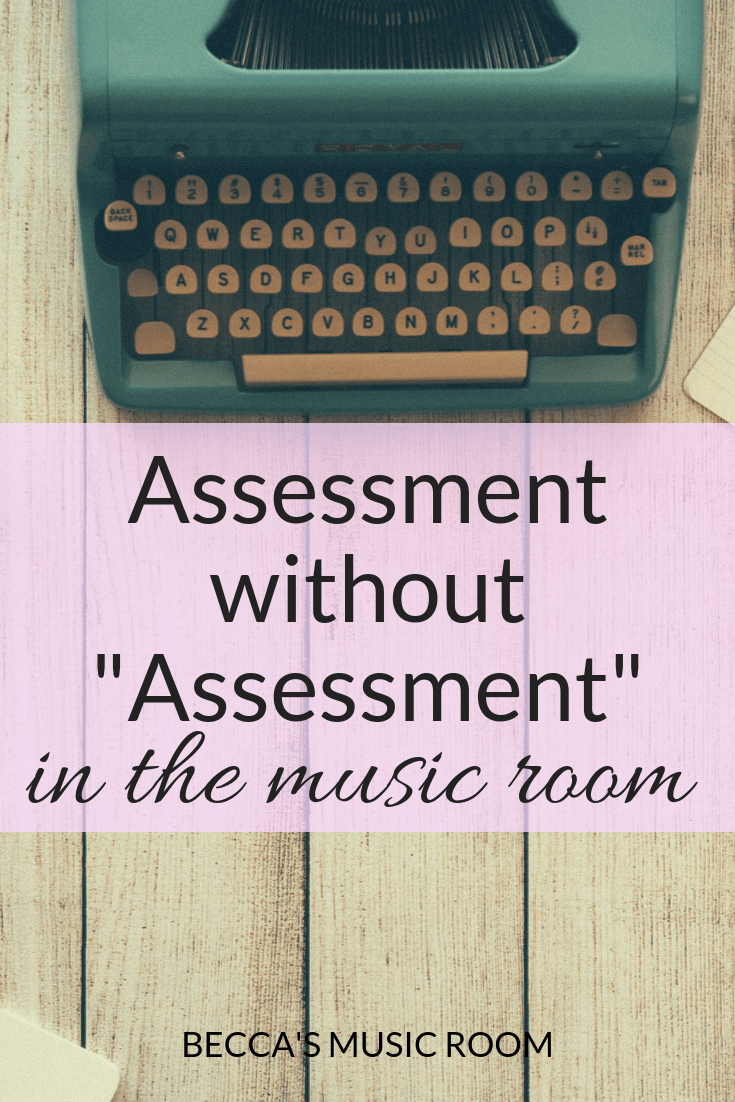 "Assessment without ""Assessment"" in the music room. I don't know about your music room, but in my elementary music class, I hate stopping everything to take a test. But we still need to know what our students know. Here are some ideas for assessment that does not interrupt your learning! Becca's Music Room"