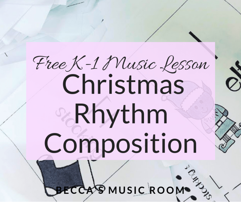 Free K-1 Music Lesson: Christmas Rhythm Composition. Super fun lesson for kindergarten and first grade for composition. Becca's Music Room