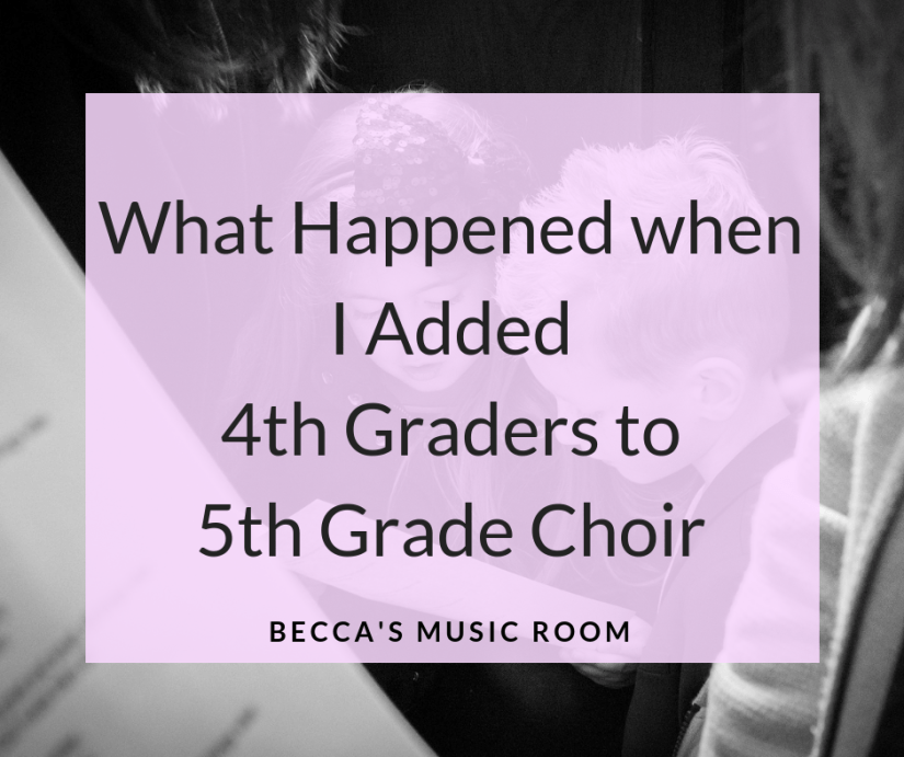 What happened when I added 4th graders to 5th grade choir... and it is not all what you would expect. Adding fourth grade to fifth grade choir was a game changer for me and my program, and it can be a game changer for you too! Becca's Music Room
