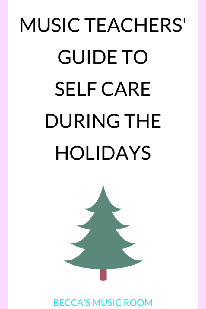 Music Teachers' Guide to Self Care During the Holidays-- Being a music teacher is stressful enough, but the holidays magnify that. Between concerts and field trips and parties and grades and then all of the normal holiday stuff, it is really easy for music teachers to get really stressed out. This post includes actionable, practical tips to help keep you sane this holiday season! Becca's Music Room
