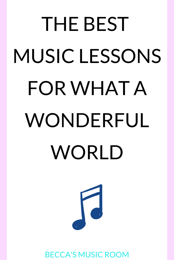 6 ways to teach what a wonderful world. This is a jazz lesson best for second and third grade elementary music lessons. Perfect for Black History Month or Jazz month. Becca's Music Room.