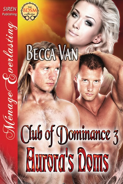 Club Of Dominance 3 – Aurora's Doms – Blurb