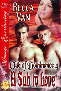 Club Of Dominance 4 - A Sub To Love  - By Becca Van