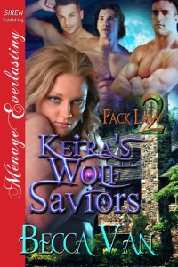 Pack Law 2 – Kiera's Wolf Saviors - By Becca Van Erotic Romance