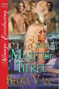 Pack Law 3 - Mate For Three - By Becca Van Erotic Romance