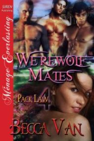Pack Law 4 - Werewolf Mates - By Becca Van Erotic Romance