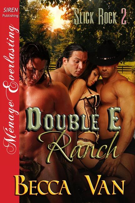 Slick Rock 2 – Double E Ranch – Excerpt