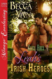Slick Rock 4 – Leah's Irish Heroes - By Becca Van Erotic Romance