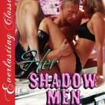 Slick Rock 5 - Her Shadow Men - By Becca Van Erotic Romance