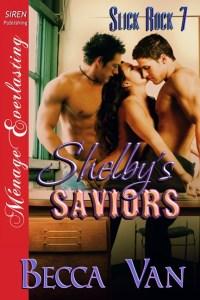 Slick Rock 7 - Shelby's Saviors - By Becca Van Erotic Romance