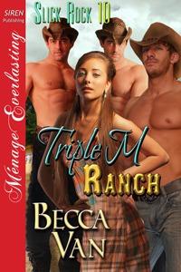 Slick Rock 10 – Triple M Ranch - By Becca Van
