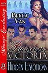 Passion, Victoria 8 - Hidden Emotions - By Becca Van