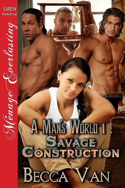 A Man's World 1 – Savage Construction – Blurb