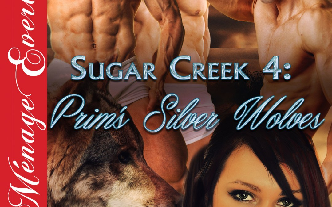 Sugar Creek 4 – Prim's Silver Wolves – Blurb