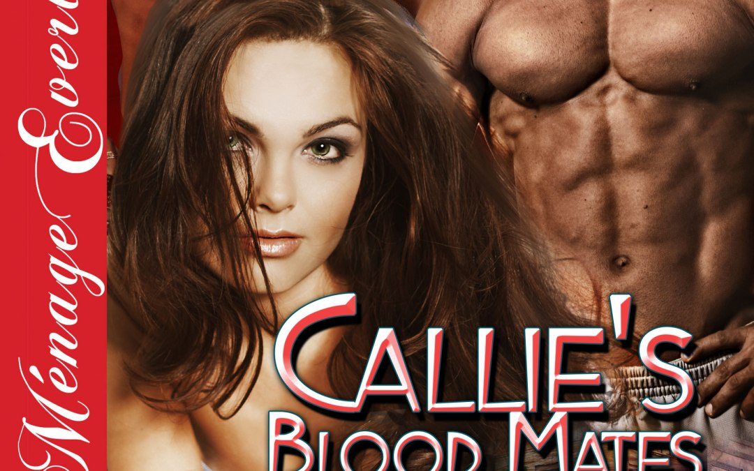 Blood Exchange 2 – Callie's Blood Mates – Blurb