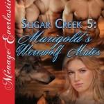 Sugar Creek 5 – Marigold's Werewolf Mates