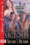 Passion, Victoria - Tiffany's Return by Becca Van