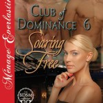 Club Of Dominance 6 - Soaring Free by Becca Van