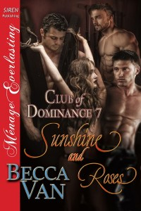 Club Of Dominance 7 - Sunshine and Roses - Book Cover - By Becca Van