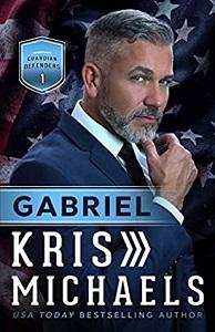 Kris Michaels Gabriel (Guardian Defenders Book 1)