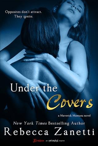 Rebecca Zanetti's Under the Covers (Maverick Montana Book 2)